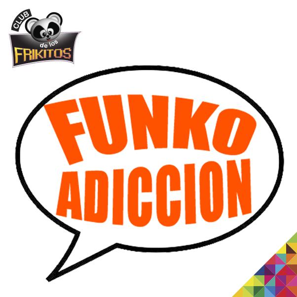 Funko Adicción